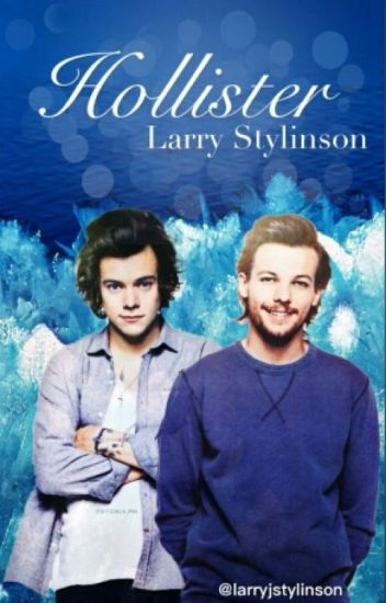 Hollister ➢ Larry Stylinson
