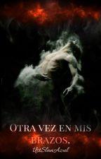Otra Vez En Mis Brazos (Temp 2°) by UstSlanAzul