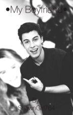 •My Boyfriend• Shawn Mendes (pausada) by ShawnGirl764