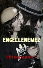 Engellenemez by littlequeentr
