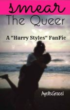 """Smear The Queer - A """"Harry Styles"""" Fan-Fic by prinsusgrace"""