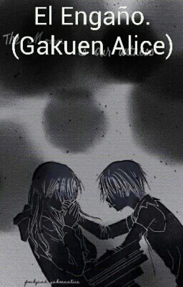 El Engaño. (Gakuen Alice)