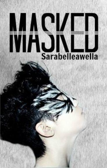Masked by sarabelleawella