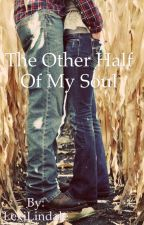 The Other Half of my Soul by LexiLindale