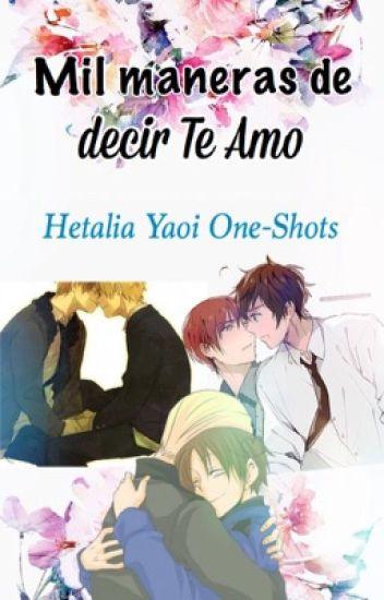 Mil maneras de decir te amo ( Hetalia Yaoi One-shots )