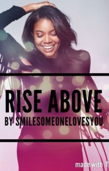 Rise Above {Gabrielle Union X Idris Elba}