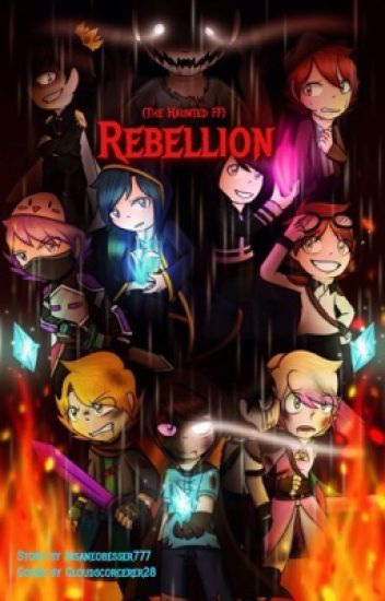 Rebellion (After the Haunted FF)