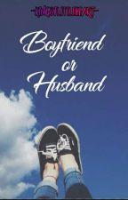 Boyfriend Or Husband?✿SJH//EXO✿ by KingOfLittleHeart
