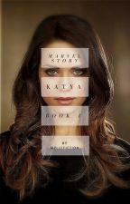 Katya ▷ Book 1 by MzlleFiction