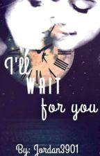 I'll Wait For You (Camren) by Jordan3901