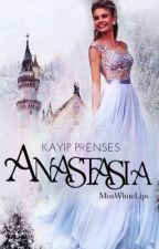 Kayıp Prenses : Anastasia by missWhiteLips