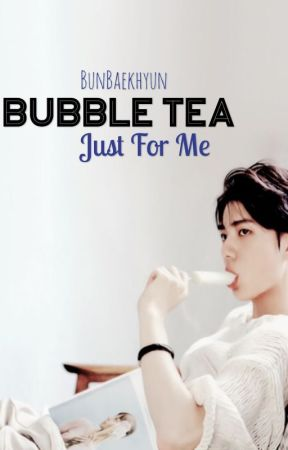 Bubble Tea Just For Me! (EXO Sehun x Reader Fanfic) by omo_whatsthis