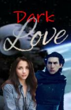 Dark Love (Kylo Ren x Reader) by Whirly_Twirl