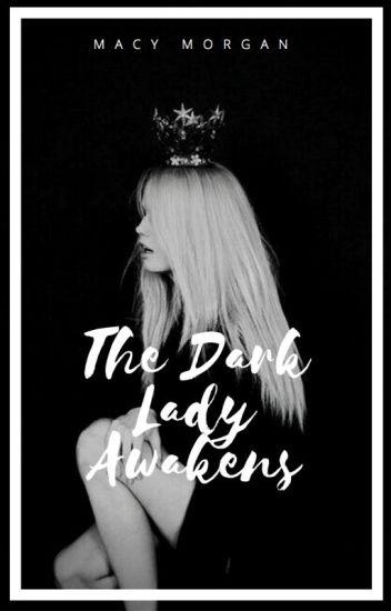 The Dark Lady Awakens (Tom Riddle Love Story/Self-Insert)
