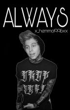 Always.(Badboy Luke Hemmings) by x_hemmo1996xx