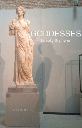 GODDESSES by deaexdeus