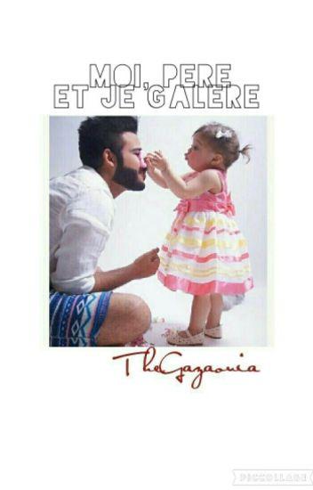 « Moi, Père Et Je Galère »