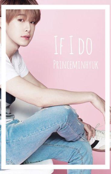 If I Do (Wonho x Reader X  Kihyun)
