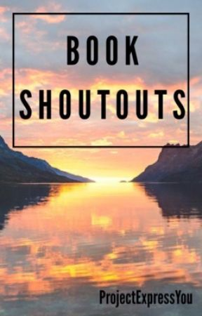 Book Shoutouts {on hold until September 2017} by ProjectExpressYou