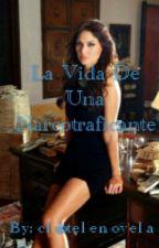La Vida De Una Narcotraficante by clubtelenovela