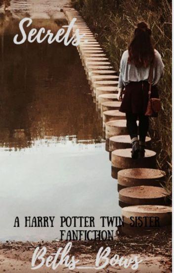 Secrets... (Harry Potter Twin Sister Fan Fiction)