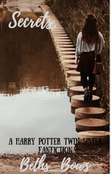 Secrets... (Harry Potter Twin Sister Fan Fiction)