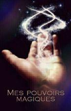 Mes pouvoirs magiques by Julie_Olara974