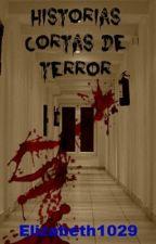 Historias cortas de terror by Elizabeth1029