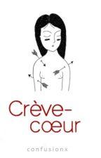Crève-cœur by confusionx