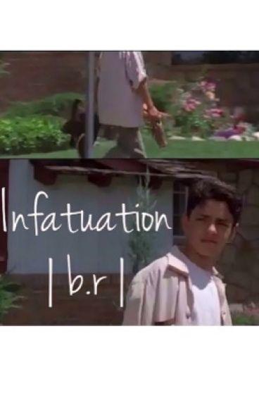 Infatuation |b.r|