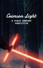 Crimson Light [Star Wars: The Force Awakens Fanfiction] by Wizinator
