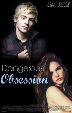Dangerous Obsession (Ross Lynch & Tú) ||HOT|| by Abii_R528