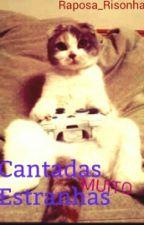 Cantadas Estranhas by Raposa_Risonha