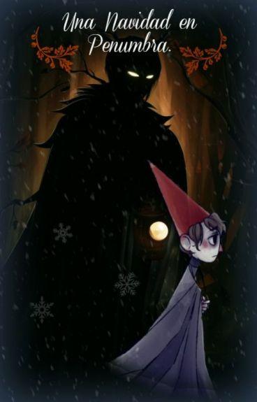 Una Navidad en Penumbra.(Beast x Wirt)