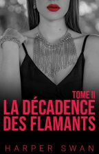 La Décadence des Flamants - Tome 2 by miss-red-in-hell
