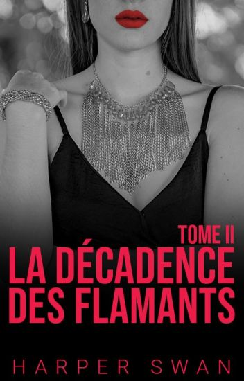 La Décadence des Flamants - Tome 2
