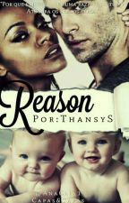 Reason (Real #2) by Thansy