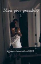 Meu Pior Pesadelo (concluída)  by MariaVitoriaMartins2