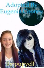 Adopted by Eugenia Cooney! Will she be able to save me? by pupyell