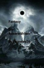 Fantasy - Die Auserwählten by itsmeley26