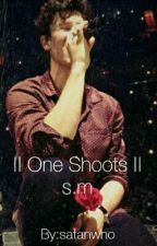    One Shoots    s.m by satanwho