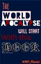 The World Apocalypse Will Start With This Book by The-Cap-Tain