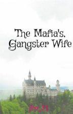 The Mafia's, Gangster Wife by JoanneOrlina