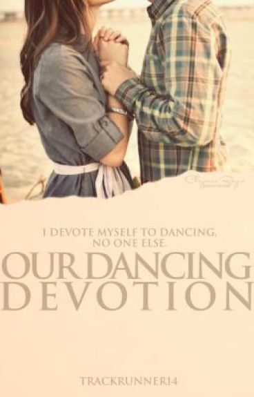 Our Dancing Devotion by trackrunner14