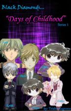 BD #1: Days of Childhood✔ by LyxValentine