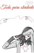 Todo para olvidarte. by Janaeja