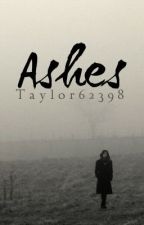 Ashes by Taylor62398