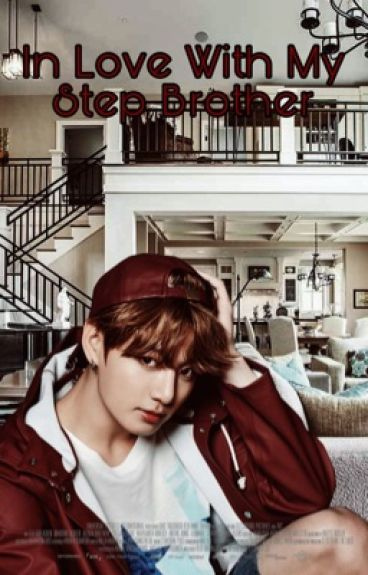 In Love With My Step-Brother   BTS Jungkook