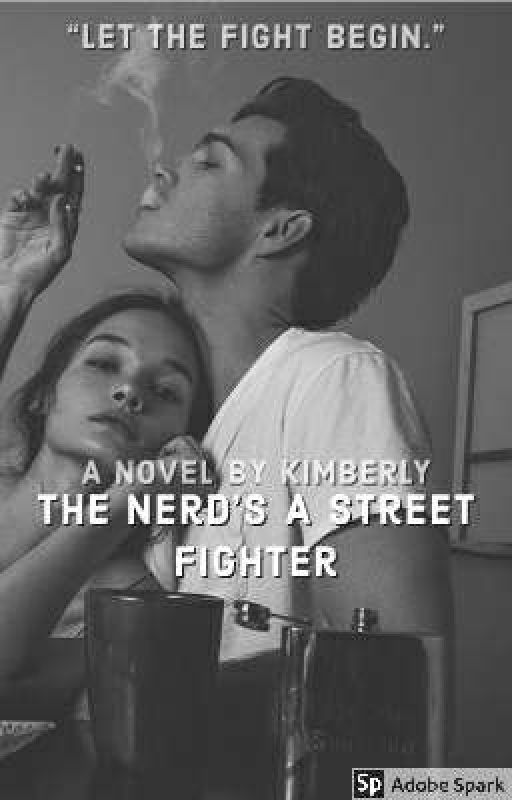 The Nerd's A Streetfighter #Wattys2016 by pups_lover
