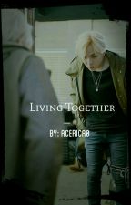 Living Together by acerica0